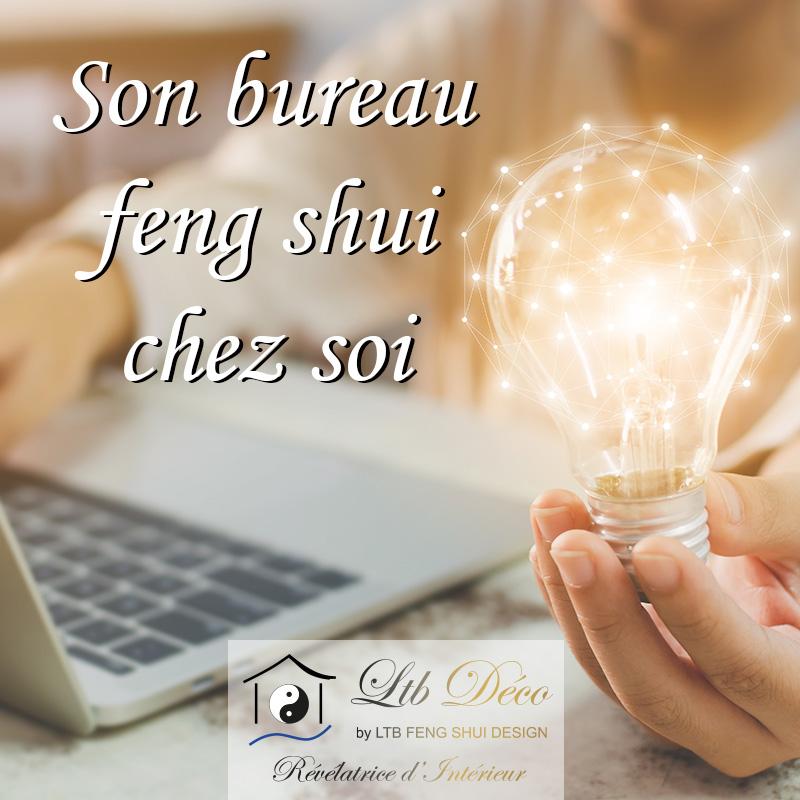 LTB DECO FENG SHUI Son Bureau Feng Shui Chez Soi